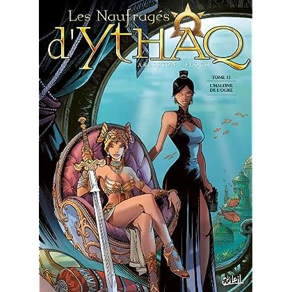Les Naufragés d'Ythaq T11 : L'Haleine de l'Ogre