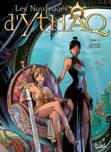 Les Naufrages d'Ythaq T11: L'Haleine de l'Ogre par Christophe Arleston