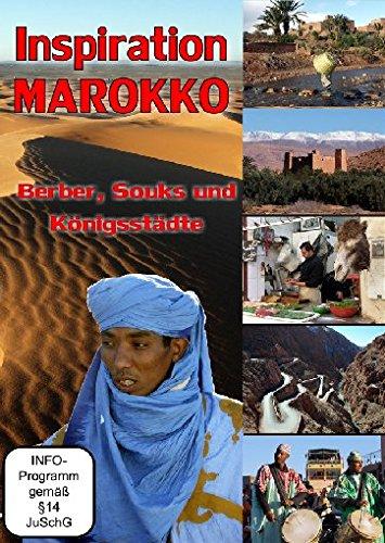 Inspiration Marokko - Berber, Souks und Königsstädte