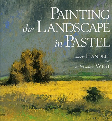 Painting The Landscape In Pastel por Albert Handell