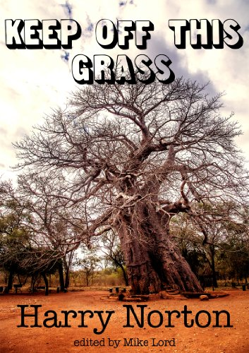 free kindle book Keep Off This Grass: battle for gold and uranium in colonial Rhodesia