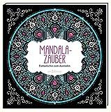 Mandala-Zauber: Fantastisches zum Ausmalen (Malprodukte für Erwachsene)