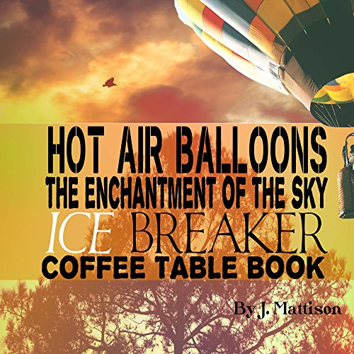 hot-air-balloons-the-enchantment-of-the-sky-ice-breaker-coffee-table-book-english-edition