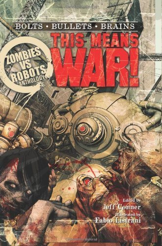 Zombies vs Robots: This Means War! by Brea Grant (2012-05-03)