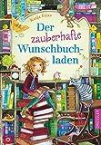 Der zauberhafte Wunschbuchladen von Katja Frixe