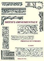 Motifs ornementaux - Profils et frises de Eric Bajot