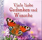 Viele liebe Gedanken und Wünsche: Glückwunschbuch -