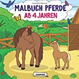 Malbuch Pferde ab 4 Jahren: Die schönsten Pferde, Fohlen und Ponys zum...