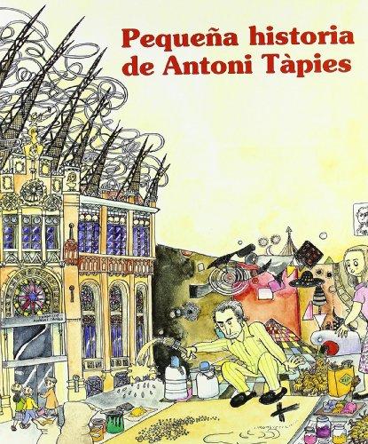 Pequeña historia de Antoni Tàpies (Petites històries) por Antoni Tàpies i Puig