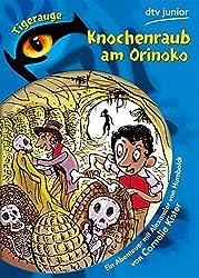 Knochenraub am Orinoko: Ein Abenteuer mit Alexander von Humboldt
