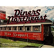 Diners of the Northeast, from Maine to New Jersey: A state-by-state guide to the best of the old-fashioned eateries that made road food famous