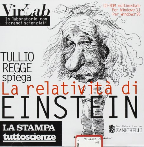 La relatività di Einstein. Per le Scuole superiori. CD-ROM