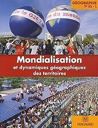 Géographie Tle ES L : Mondialisation et dynamiques géographiques des territoirs, Grand format