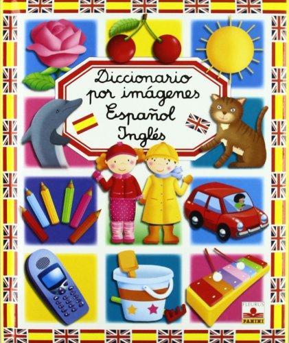 Diccionario por imagenes Espanol-Ingles/ Spanish-English Picture Dictionary (Diccionario Por Imagenes/ Picture Dictionary)