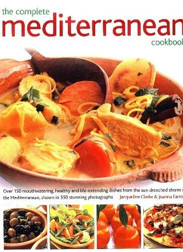 The Complete Mediterranean Cookbook by Jacqueline Clarke and Joanna Farrow (2006-08-01)