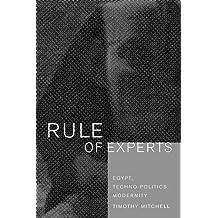 Rule of Experts: Egypt, Techno-Politics, Modernity