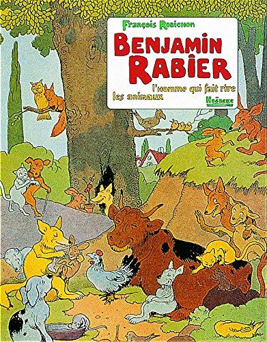 Benjamin Rabier: L'homme qui fait rire les animaux