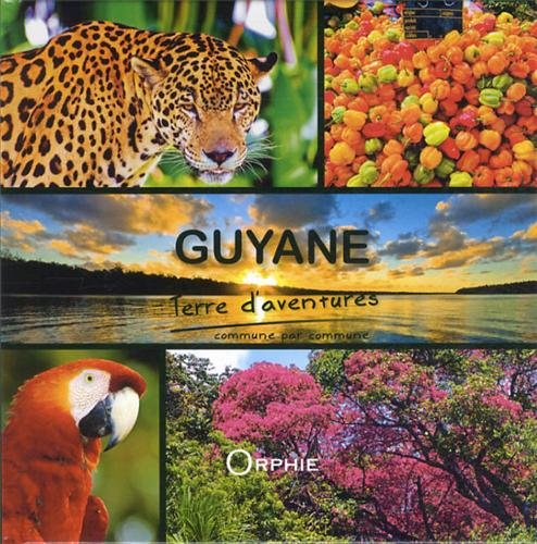 Guyane terre d'aventures : Commune par commune