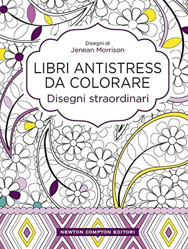 Disegni straordinari. Libri antistress da colorare