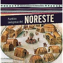 Pueblos indígenas del Noreste / Native Peoples of the Northeast (Pueblos Indígenas De Norteamérica / Native Peoples of North America)
