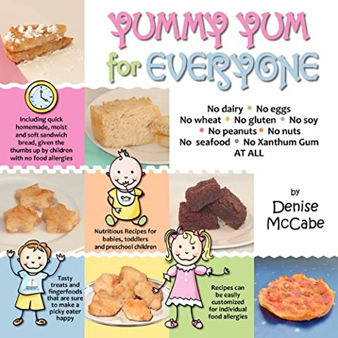 Yummy Yum for Everyone: A Childrens Allergy Cookbook (Completely Dairy-Free, Egg-Free, Wheat-Free, Gluten-Free, Soy-Free, Peanut-Free,