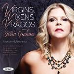 Susan Graham : Virgins, Vixens & Viragos