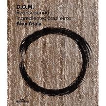 D.O.M. Redescobrindo Ingredientes Brasileiros (Em Portuguese do Brasil)