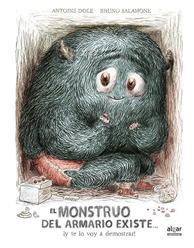 El monstro del armario existe. Y te lo voy a demostrar (Álbumes ilustrados) por Antoine Dole