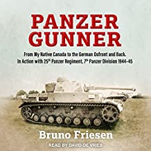 Panzer Gunner: From My Native Canada to the German Ostfront and Back. in Action with 25th Panzer Regiment, 7th Panzer Division 1944-4