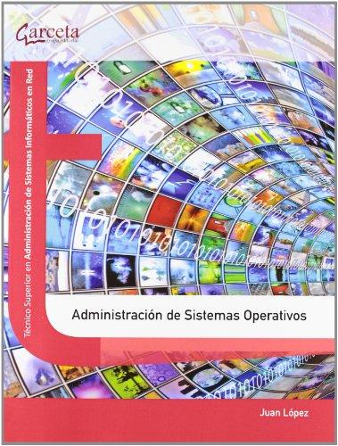 Administración de Sistemas Operativos (Texto (garceta))