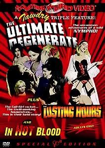Ultimate Degenerate & Lusting Hours & In Hot Blood [DVD] [1969] [Region 1] [US Import] [NTSC]