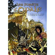 Les forêts d'Opale, Tomes 1 à 2 : Tome 1, Le Bracelet de Cohars ; Tome 2, L'Envers du grimoire