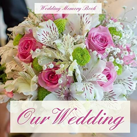 Our Wedding: Wedding Memory Book;Wedding Gifts for the Couple in All Departments;Wedding Gifts for Bride in All Departments;Wedding Gifts for ... Shower Gifts in All