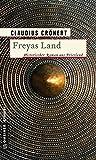 Freyas Land: Historischer Roman (Historische Romane im GMEINER-Verlag)