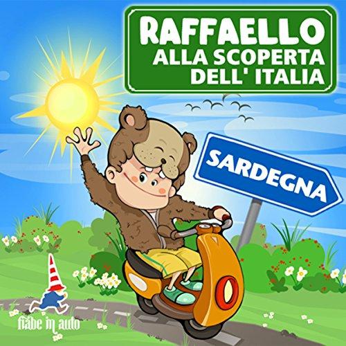 Raffaello alla scoperta dell'Italia - Sardegna. V.I.P. in Costa Smeralda  Audiolibri