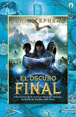 El Oscuro Final (La Tabla Esmeralda) por John Stephens