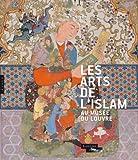Les arts de l'Islam au musée du Louvre (Catalogue)