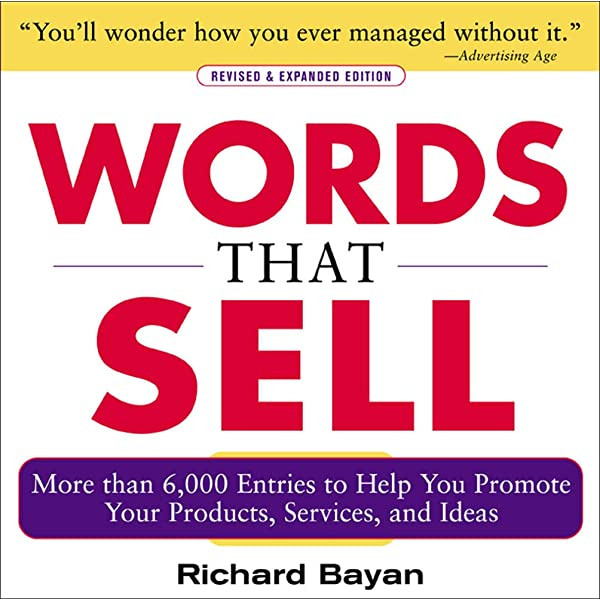 Words That Sell Revised And Expanded Edition The Thesaurus To Help You Promote Your Products Services And Ideas Amazon Co Uk Bayan Richard 8601400013786 Books