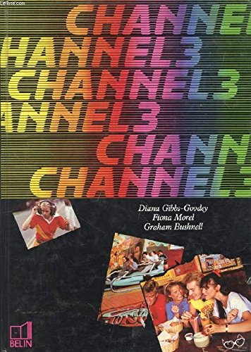 Channel 3 par Diana Gibbs-Goodey, Fiona Morel, Graham Bushnell