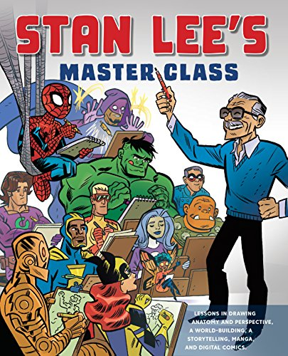 Stan Lee's Master Class: Lessons in Drawing, World-Building, Storytelling, Manga, and Digital Comics from the Legendary Co-creator of Spider-Man, The Avengers, ... and The Incredible Hulk (English Edition)