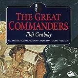The Great Commanders: Alexander the Great, Julius Caesar, Horatio Nelson, Napoleon Bonaparte, Ulysses