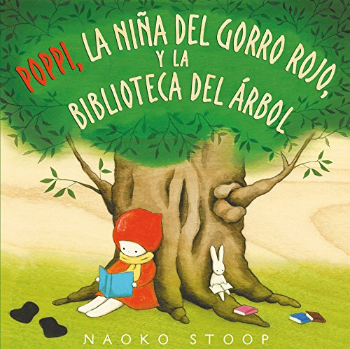 Poppi, la niña del gorro rojo, y la biblioteca del árbol (Cuentos infantiles) por Naoko Stoop