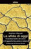 La sfida di oggi: Il cambiamento climatico e il rapporto tra uomo e natura (GrandAngolo)
