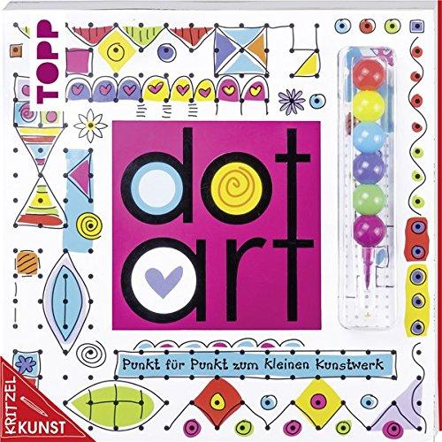KritzelKunst: Dot Art: Punkt für Punkt zum kleinen Kunstwerk. Mit 6-Farben-Kugelstift