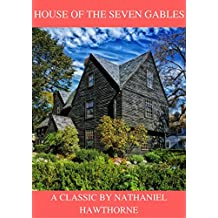 House of the Seven Gables (Newly Annotated) (English Edition)
