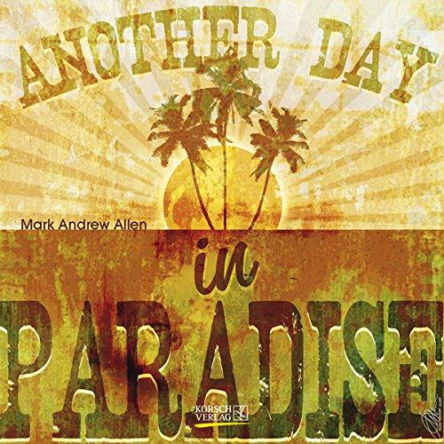another-day-in-paradise-broschur-kalender-2016-marc-andrew-allen-korsch-verlag-offen-30-cm-x-60-cm