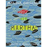 Who Is Martha? by Marjana Gaponenko (2014-10-07)