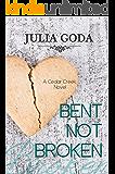 Bent Not Broken: A Cedar Creek Novel
