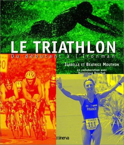 Le Triathlon par Isabelle Mouthon, Béatrice Mouthon, Dominique Bouchet