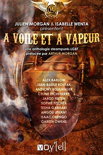 A voile et  vapeur: Une anthologie steampunk-LGBT